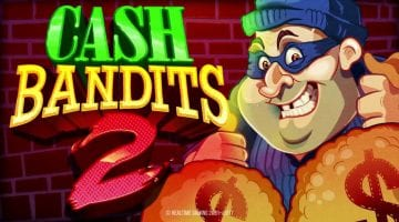 Cash Bandits 2 pokie review RTG